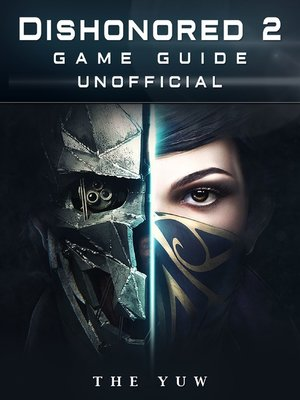cover image of Dishonored 2 Game Guide Unofficial