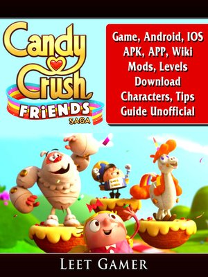 cover image of Candy Crush Friends Saga Game, Android, IOS, APK, APP, Wiki, Mods, Levels, Download, Characters, Tips, Guide Unofficial
