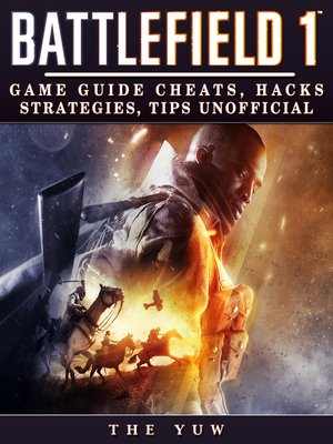 cover image of Battlefield 1 Game Guide Cheats, Hacks, Strategies, Tips Unofficial