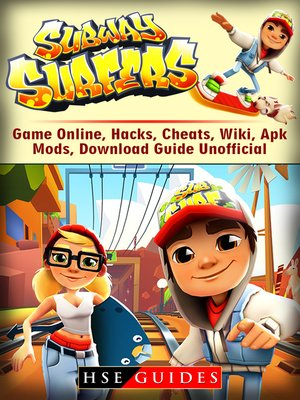cover image of Subway Surfers Game Online, Hacks, Cheats, Wiki, Apk, Mods, Download Guide Unofficial