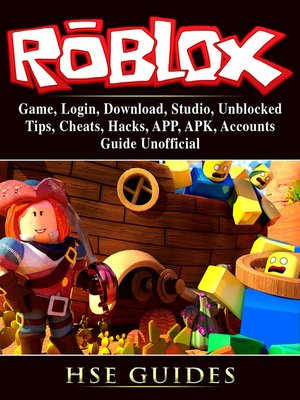 cover image of Roblox Game, Login, Download, Studio, Unblocked, Tips, Cheats, Hacks, APP, APK, Accounts, Guide Unofficial