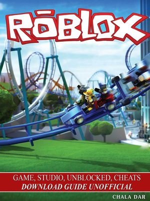 cover image of Roblox Game, Studio, Unblocked, Cheats Download Guide Unofficial