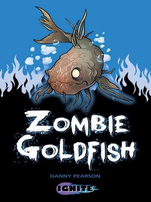 cover image of Zombie Goldfish