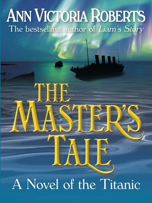 cover image of The Master's Tale--A Novel of the Titanic