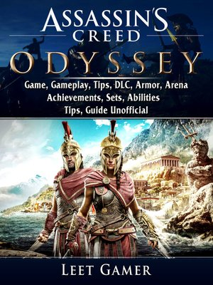 cover image of Assassins Creed Odyssey Game, Gameplay, Tips, DLC, Armor, Arena, Achievements, Sets, Abilities, Tips, Guide Unofficial