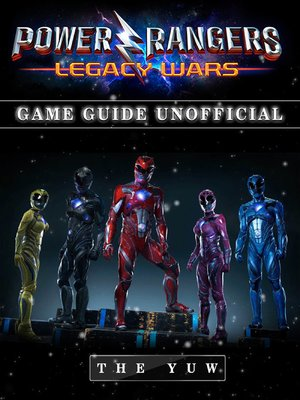 cover image of Power Rangers Legacy Wars Game Guide Unofficial