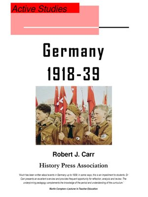 nazi germany timeline 1918 39 Weimar and nazi germany, 1918-39 is option 31 • it is divided up  timeline 9  november 1918 the kaiser visited army headquarters in spa ministers tried.
