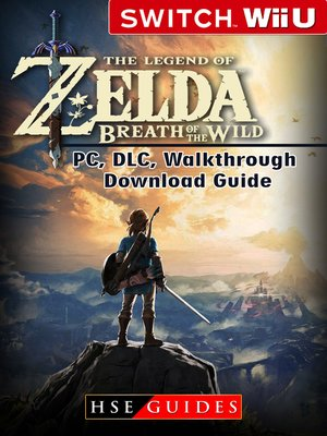 cover image of The Legend of Zelda Breath of the Wild Nintendo Switch, Wii U, PC, DLC, Walkthrough, Download Guide