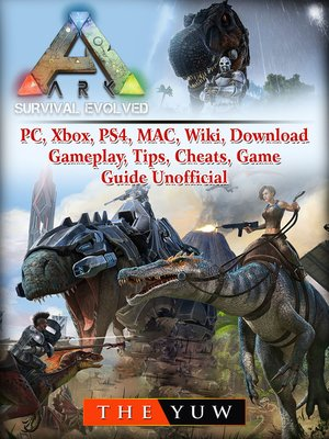 cover image of Ark Survival Evolved, PC, Xbox, PS4, MAC, Wiki, Download, Gameplay, Tips, Cheats, Game Guide Unofficial