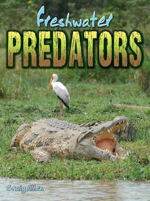 cover image of Freshwater Predators