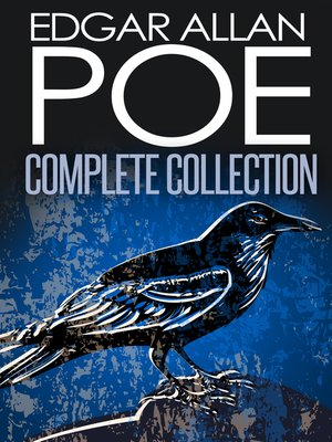 cover image of Complete Collection of Edgar Allan Poe--170+ eBooks (Complete Tales, Poems, Novels, Essays, Miscellaneous, Play)