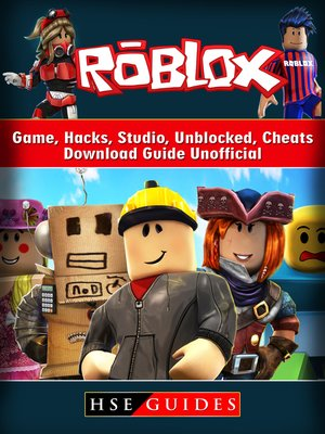cover image of Roblox Game, Hacks, Studio, Unblocked, Cheats, Download Guide Unofficial