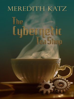 cover image of The Cybernetic Tea Shop
