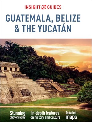 cover image of Insight Guides Guatemala, Belize and Yucatan