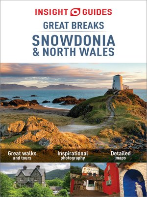 cover image of Insight Guides: Great Breaks Snowdonia & North Wales - Snowdonia Guide