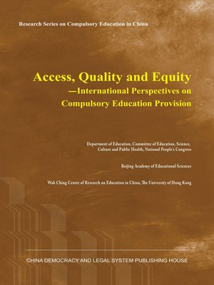 cover image of Access,Quality and Equity-International Perspectives on Compulsory Education Provision