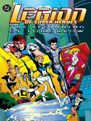 cover image of Legion of Super-Heroes: The Beginning of Tomorrow