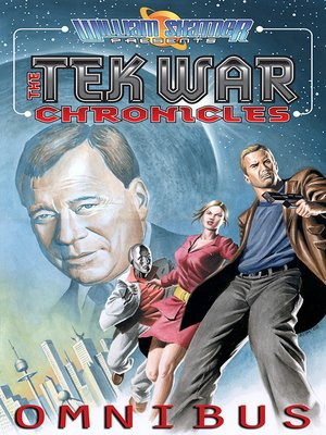 cover image of William Shatner Presents: The Tek War Chronicles, Omnibus