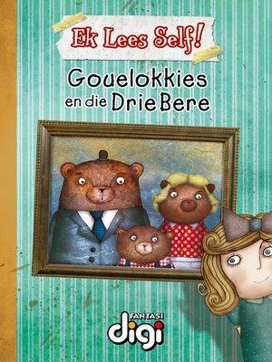 cover image of Ek Lees Self! Gouelokkies en die Drie Bere