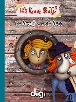 cover image of Ek lees Self! Die Sout van die See