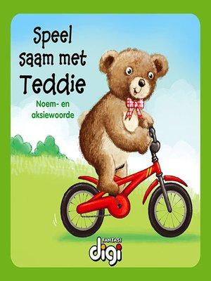 cover image of Speel saam met Teddie
