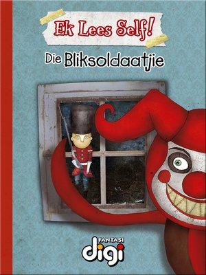 cover image of Ek Lees Self! Die Bliksoldaatjie