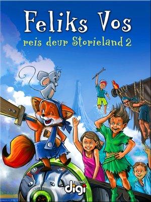 cover image of Feliks Vos op Reis deur Storieland, Volume 2