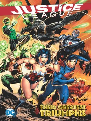 cover image of Justice League: Their Greatest Triumphs