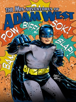 cover image of The Misadventures of Adam West, Volume 3, Collected Edition