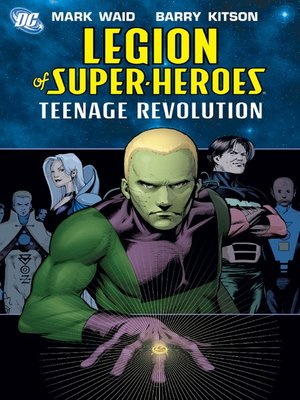 cover image of Legion of Super-Heroes: The Teenage Revolution