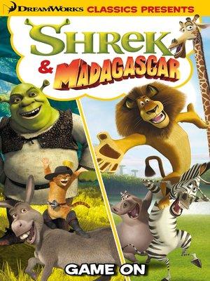 cover image of DreamWorks Classics Presents: Shrek & Madagascar - Game On!
