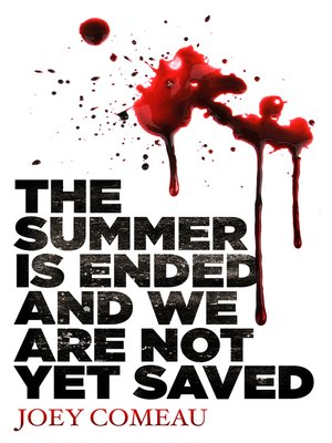cover image of The Summer is Ended and We Are Not Yet Saved