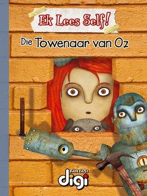cover image of Ek Lees Self! Die Towenaar van Oz