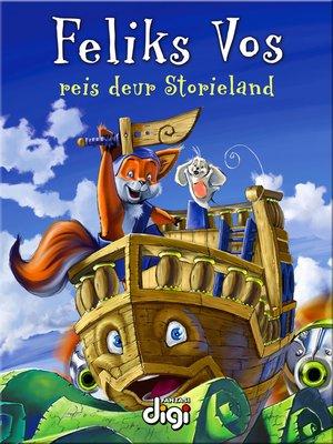 cover image of Feliks Vos op Reis deur Storieland, Volume 1