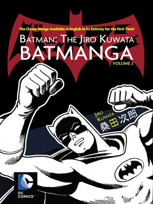 cover image of Batman: The Jiro Kuwata Batmanga (2014), Volume 2