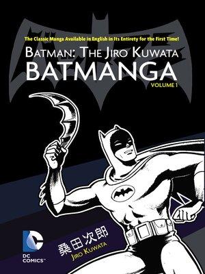 cover image of Batman: The Jiro Kuwata Batmanga (2014), Volume 1