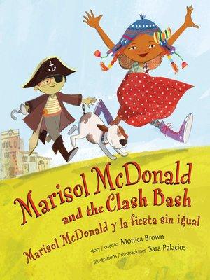 cover image of Marisol McDonald and the Clash Bash/Marisol McDonald y la fiesta sin igual