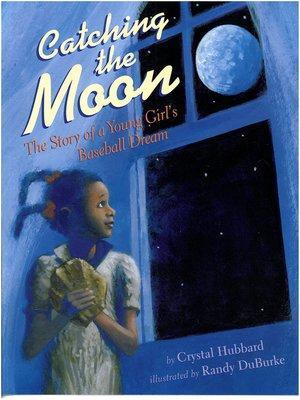 Catching The Moon By Crystal Hubbard OverDrive Rakuten