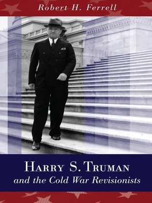cover image of Harry S. Truman and the Cold War Revisionists
