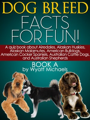 cover image of Dog Breed Facts for Fun! Book A