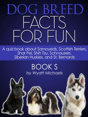 cover image of Dog Breed Facts for Fun! Book S
