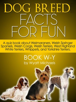 cover image of Dog Breed Facts for Fun! Book W-Y