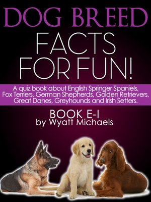 cover image of Dog Breed Facts for Fun! Book E-I