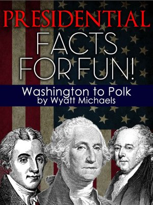 cover image of Presidential Facts for Fun! Washington to Polk