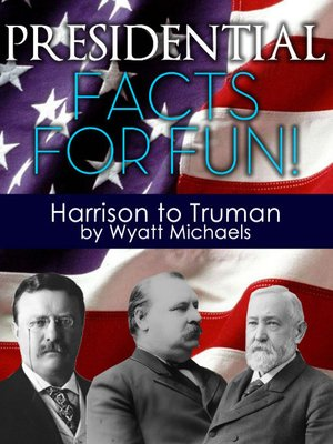 cover image of Presidential Facts for Fun! Harrison to Truman
