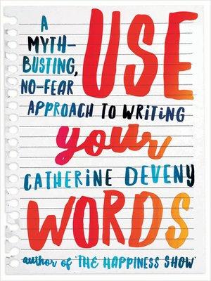 Catherine Deveny >> Use Your Words by Catherine Deveny · OverDrive (Rakuten OverDrive): eBooks, audiobooks and ...