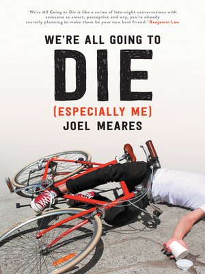 cover image of We're All Going to Die (Especially Me)