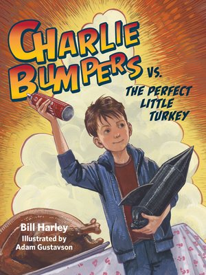 cover image of Charlie Bumpers vs. the Perfect Little Turkey