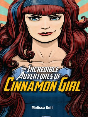 cover image of The Incredible Adventures of Cinnamon Girl