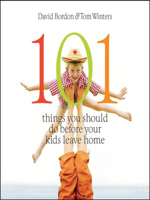 cover image of 101 Things You Should Do Before Your Kids Leave Home